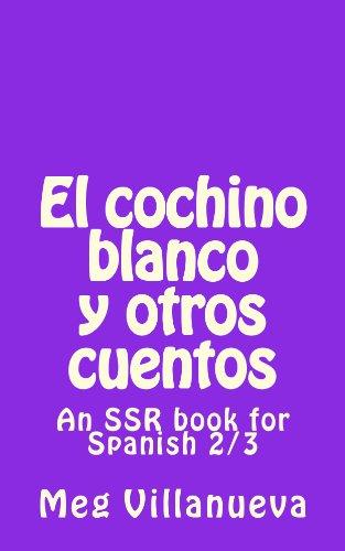 El cochino blanco y otros cuentos por Meg Villanueva