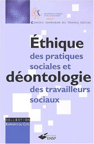 Ethique des pratiques sociales et déontologie des travailleurs sociaux