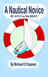 A Nautical Novice: (Or A FLY on the BOAT) (Fly Series Book 3)