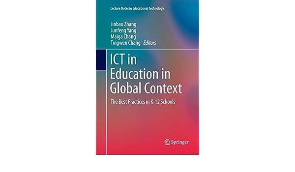 ICT in Education in Global Context: The Best Practices in K-12 Schools