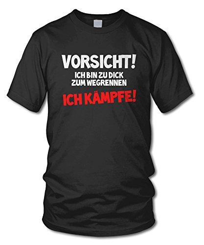 Vorsicht! ICH Bin ZU DICK ZUM WEGRENNEN - ICH KÄMPFE! - Kult - Fun T-Shirt - Schwarz (Weiß) - Größe M - Dick Lustig T-shirt