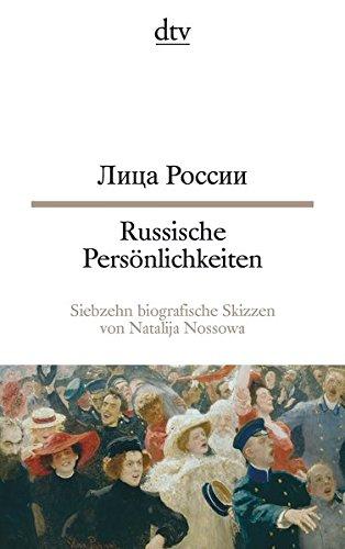 Russische Persönlichkeiten: Siebzehn biografische Skizzen von Natalija Nossowa (dtv zweisprachig)