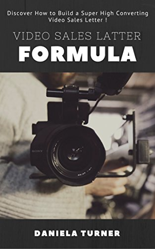 Video Sales Latter Formula: Discover How To Build A Super High Converting Video Sales Letter (English Edition)