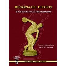 Historia Del Deporte. De La Prehistoria Al Renacimiento