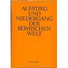Aufstieg und Niedergang der römischen Welt (ANRW) / Rise and Decline of the Roman World. Principat: Aufstieg und Niedergang der römischen Welt, 3 Tle. in Einzelbdn., Bd.30/2