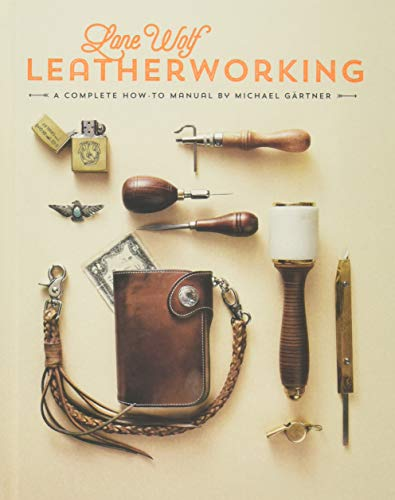 Lone Wolf Leatherworking: A Complete How-to Manual (Red Wolf Kostüme)