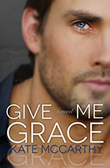 Give Me Grace by [McCarthy, Kate]