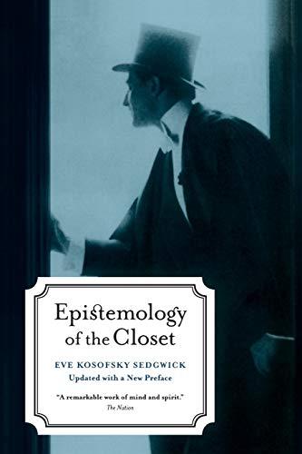 Epistemology of the Closet, Updated with a New Preface por Eve Kosofsky Sedgwick