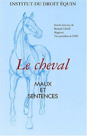 Le cheval : Maux et sentences