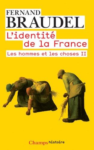 L'identit de la France, tome 3 : Les hommes et les choses II