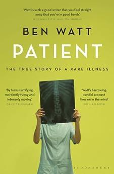 Patient: The True Story of a Rare Illness par [Watt, Ben]