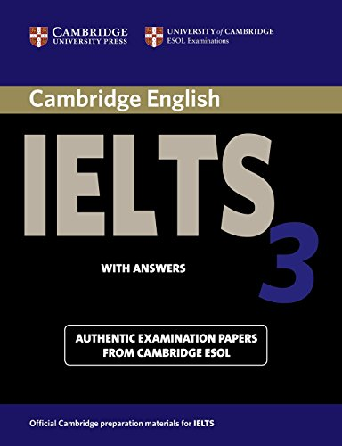 Cambridge IELTS 3 Student's Book with Answers: Examination Papers from the University of Cambridge Local Examinations Syndicate (IELTS Practice Tests)