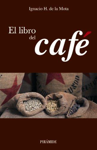El libro del café (Biblioteca Práctica) por Ignacio H. de la Mota Oreja