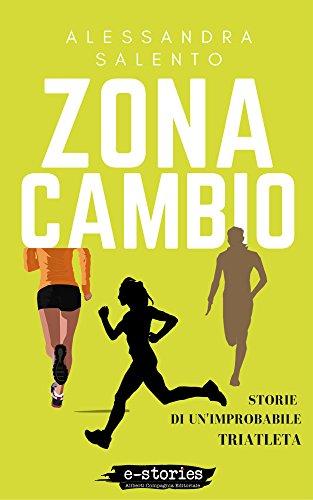 Zona cambio: Storie di un'improbabile triatleta - Amazon Libri