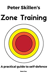 Peter Skillen's Zone Training: A practical guide to self-defence: Volume 1 (Book One)
