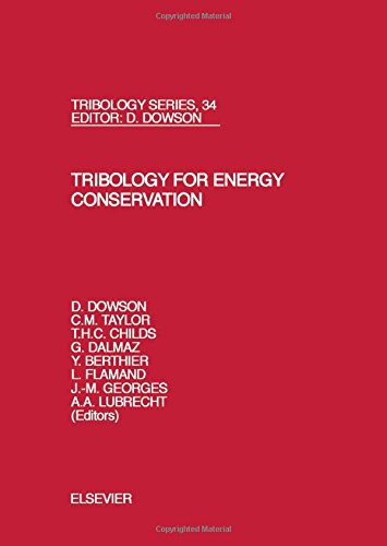 Tribology for Energy Conservation: Proceedings of the 24th Leeds-Lyon Symposium on Tribology, London, UK, 4-6 September 1997 (Tribology and Interface Engineering)