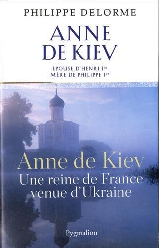 Anne de Kiev : Epouse de Henri Ier