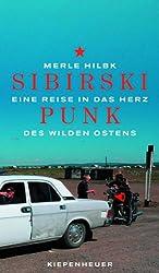 Sibirski Punk: Eine Reise in das Herz des wilden Ostens