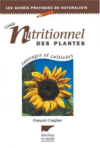 Guide nutritionnel des plantes : Sauvages et cultivées