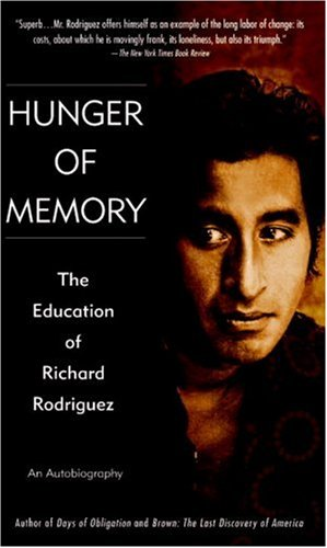 Hunger of Memory: An Autobiography: The Education of Richard Rodriguez