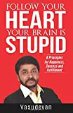 #9: Follow Your Heart Your Brain Is Stupid