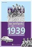 Nous, les enfants de 1939 - De la naissance à l'âge adulte