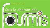 """Afficher """"Suis le chemin des fourmis"""""""