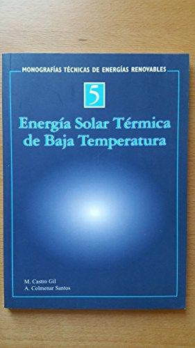 Energía solar térmica de baja temperatura por Manuel-Alonso . . . [et al. ] Castro Gil