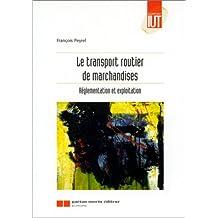 Le transport routier de marchandises. Réglementation et exploitation
