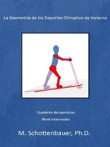 La Geometría de los Deportes Olímpicos de Invierno: Cuaderno de ejercicios por M. Schottenbauer