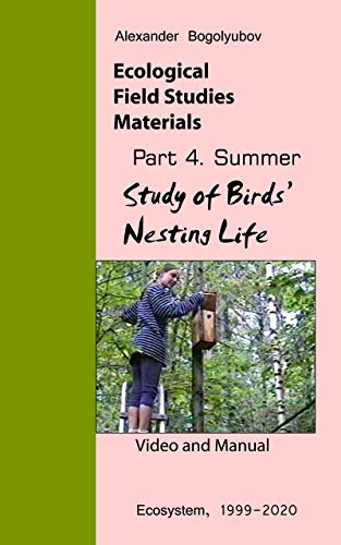 Study of Birds' Nesting Life: Ecological Field Studies Materials: Videos and Manuals (English Edition)