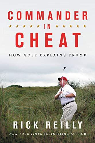 Commander in Cheat: How Golf Explains Trump (English Edition)