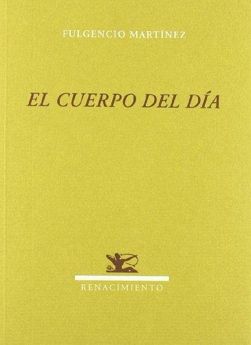 Cuerpo De Dia,El (Renacimiento) por Fulgencio Martínez López
