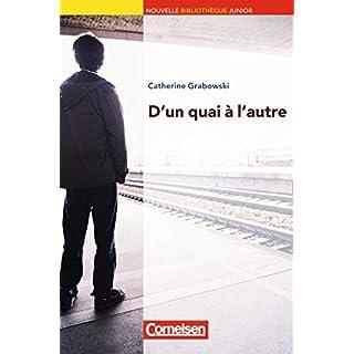 Nouvelle Bibliothèque Junior - Allgemeine Ausgabe: A2+ - D'un quai à l'autre: Lektüre mit eingelegtem Vokabular