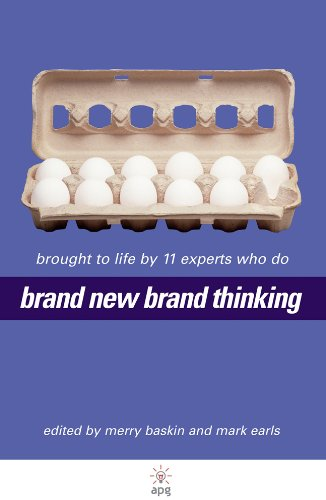 Brand New Brand Thinking: Brought to Life by 11 Experts Who Do: Brought to Light by 11 Experts Who Do