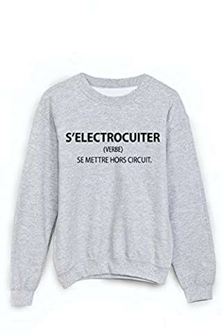 Sweat-Shirt citation humour s'électrocuiter ref 1887 - S