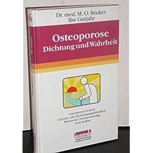 Osteoporose Dichtung und Wahrheit