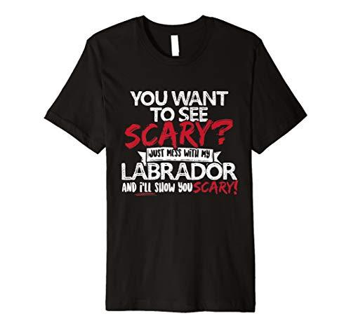 Möchten Sie Scary? Mess With My Labrador Hund Mom Dad T ()