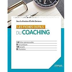 Les fiches outils du coaching: 110 fiches opérationnelles. 35 cas pratiques. 120 conseils. 20 illustrations.