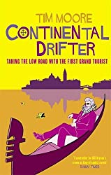 Continental Drifter: Taking the Low Road with the First Grand Tourist