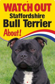Pet/Dog 3D Lenticular Flexible Sign ~ WATCH OUT 'STAFFORDSHIRE BULL TERRIER' (Black) About!