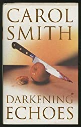 Darkening Echoes by Carol Smith (1995-05-18)