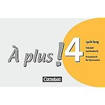 À plus! - Ausgabe 2004: Band 4 (cycle long) - Vokabeltaschenbuch