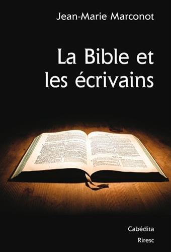 La Bible et les écrivains par Jean-Marie Marconot