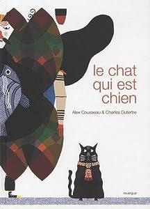 """Afficher """"Le chat qui est chien"""""""