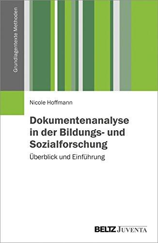 Dokumentenanalyse in der Bildungs- und Sozialforschung: Überblick und Einführung (Grundlagentexte Methoden)
