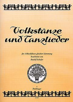 VOLKSTAENZE + TANZLIEDER - arrangiert für zwei Blockflöten [Noten / Sheetmusic] Komponist: SCHAEFER RUDOLF