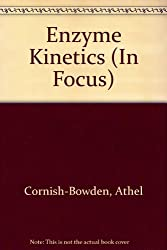 Enzyme Kinetics (In Focus)