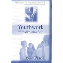 Youthwork and the Mission of God: Frameworks for Relational Outreach