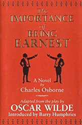 The Importance of Being Earnest: Novelisation: a Novel